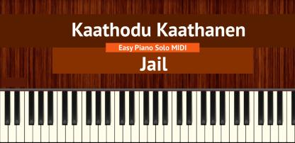 Kaathodu Kaathanen - Jail Easy Piano Solo MIDI