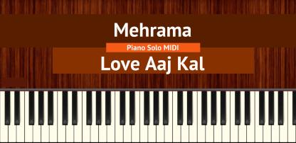 Mehrama - Love Aaj Kal Piano Solo MIDI