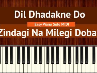 Dil Dhadakne Do - Zindagi Na Milegi Dobara Easy Piano Solo MIDI