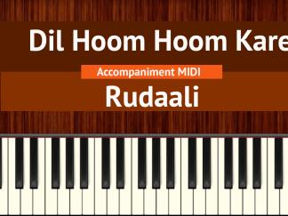 Dil Hoom Hoom Kare - Rudaali Accompaniment MIDI