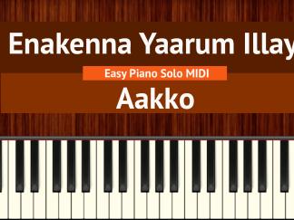 Enakenna Yaarum Illaye - Aakko Easy Piano Solo MIDI
