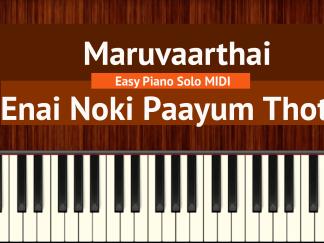 Maruvaarthai - Enai Noki Paayum Thota Easy Piano Solo MIDI