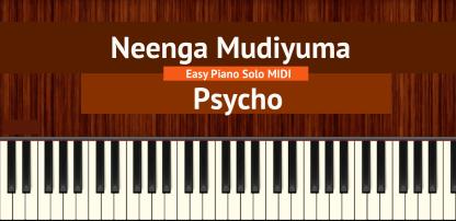 Neenga Mudiyuma - Psycho Easy Piano Solo