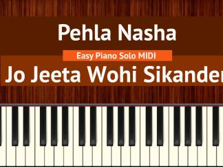 Pehla Nasha - Jo Jeeta Wohi Sikander Easy Piano Solo MIDI