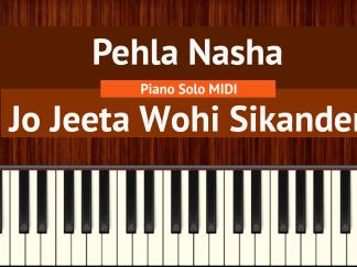Pehla Nasha - Jo Jeeta Wohi Sikander Piano Solo MIDI