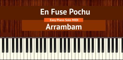 En Fuse Pochu - Arrambam Easy Piano Solo MIDI