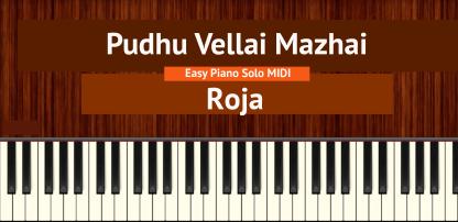 Pudhu Vellai Mazhai - Roja Easy Piano Solo MIDI
