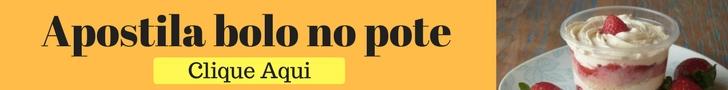 Apostila bolo no pote - Receita de Bolo no pote de cenoura - SENSACIONAL