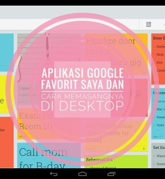 Aplikasi Google Keep Favorit Saya dan Cara Memasangnya di Desktop