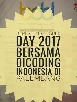 Bekraf Developer Day 2017 Bersama Dicoding Indonesia di Palembang