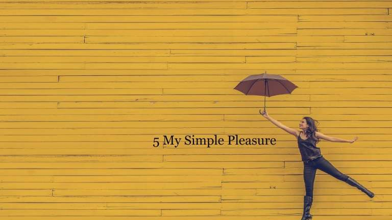 [Blogger Perempuan Network 30 Days Blog Challenge] Day 27 : 5 My Simple Pleasure