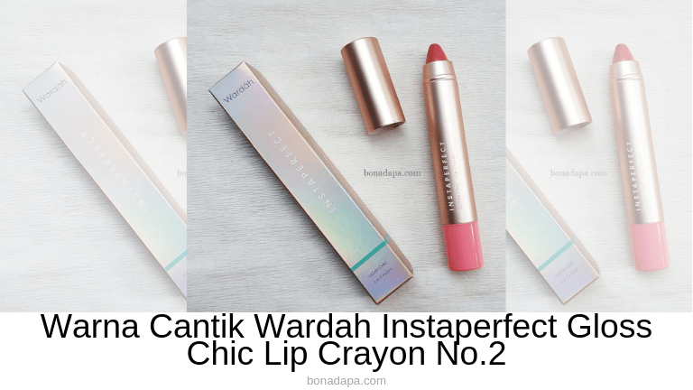 Warna Cantik Wardah Instaperfect Gloss Chic Lip Crayon No.1 (Nude) & No.2