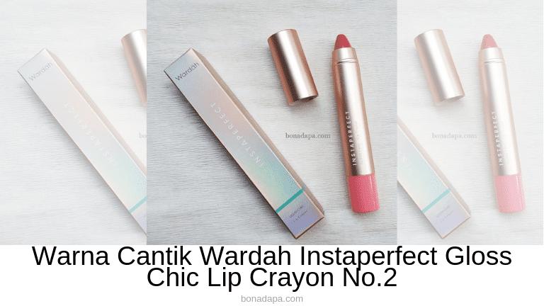 Warna Cantik Wardah Instaperfect Gloss Chic Lip Crayon No