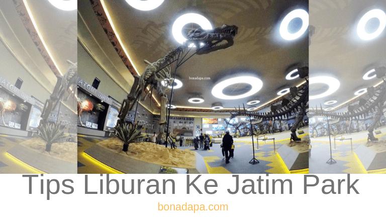 Tips Liburan ke Jatim Park di Batu Malang