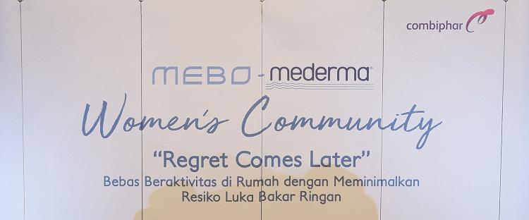 Tak Ada Sesal Luka Bakar dengan Mebo dan Mederma