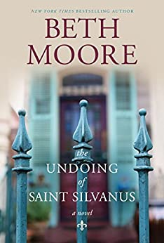 The Undoing of Saint Silvanius Book Cover by Beth Moore