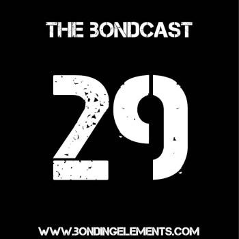 The Bondcast Episode 029