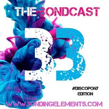 The Bondcast EP033 #DiscoPony Edition