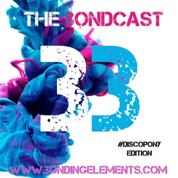 The Bondcast EP033 #DiscoPony Edition