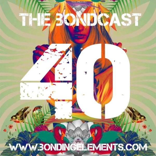 The Bondcast EP040