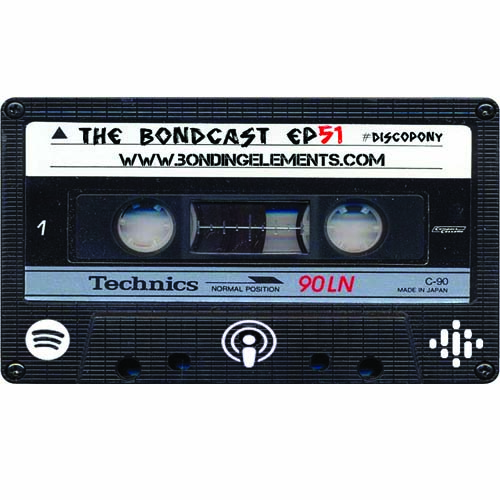 The Bondcast EP051 Ibiza 2019 #DiscoPony Part. 1