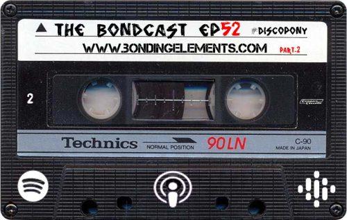 The Bondcast EP052 Ibiza 2019 #DiscoPony Part. 2