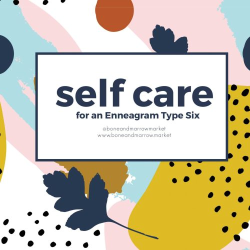 Self Care Practices for an Enneagram 6