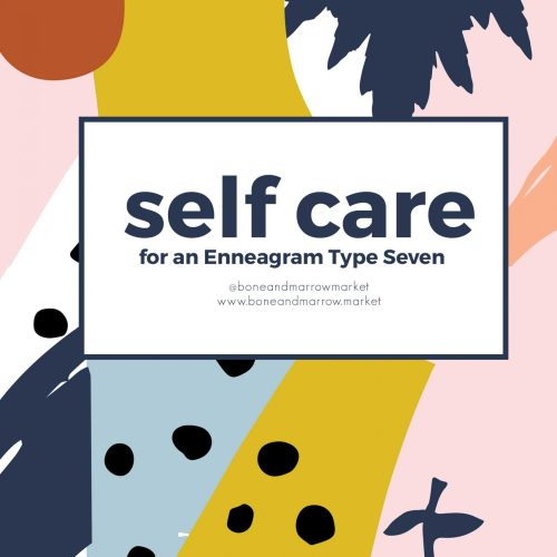 Self Care for an Enneagram 7
