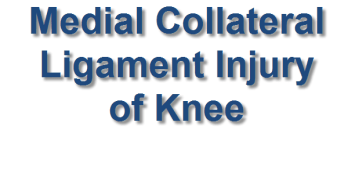 Medial Collateral Ligament Injury of Knee