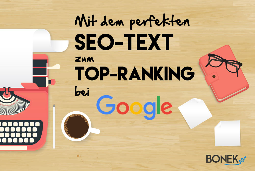 Mit Dem Perfekten Seotext Zum Topranking Bei Google Bonek