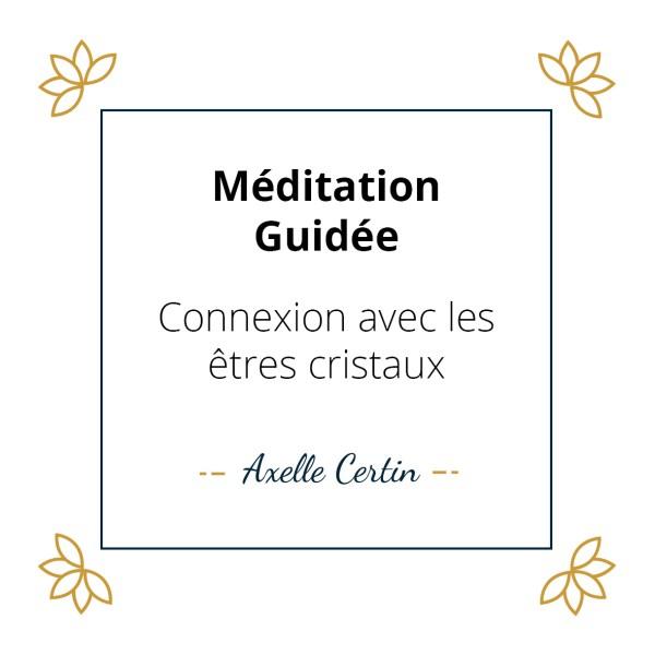 Méditation pour vous connecter avec les êtres cristaux