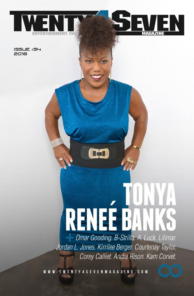 Issue #54 of Twenty4Seven magazine features an interview with actress/reality show star/entrepreneur Tonya Renee Banks.