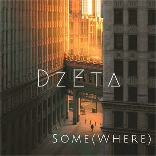 DzEta – Some(Where) (EP)