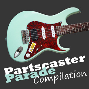 Various Artists – Partscaster Parade Compilation
