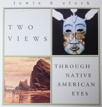 Lewis and Clark Two Views Through Native American Eyes