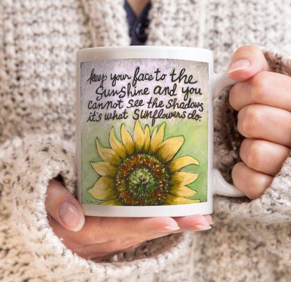 Sunflowers Inspirational Quote Coffee Mug 11 Oz 15