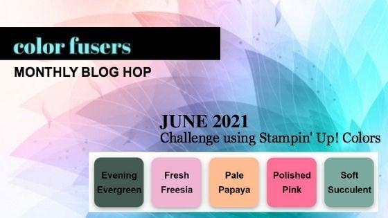 Color Fusers Blog Hop June 2021