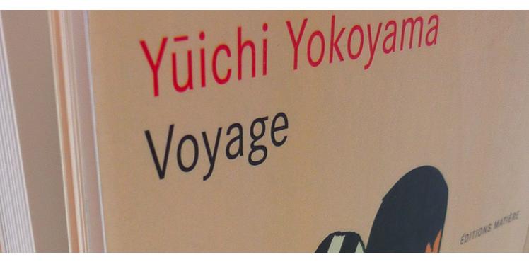 Partir en « voyage » avec Yuichi Yokoyama