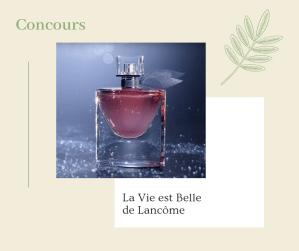 Concours La Vie est Belle de Lancôme à gagner