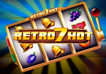 Retro 7 Hot – uz klasične voćkice do džekpot dobitaka