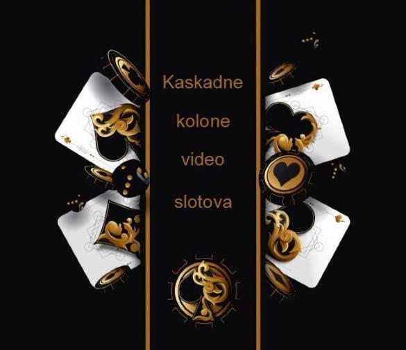 Kaskadne kolone vama omiljenih video slotova