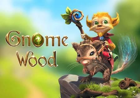 Gnome Wood – čarobna šuma koja daje velike bonuse!