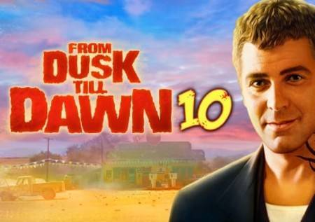 From Dusk Till Down 10 – akcioni video slot!