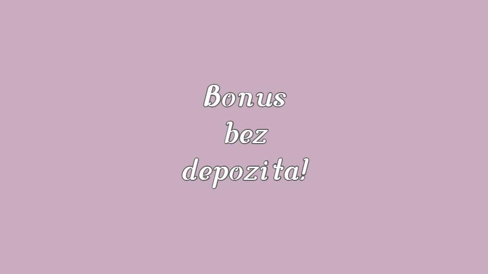 Bonus bez depozita!