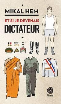 Couverture du livre Et si je devenais dictateur ?