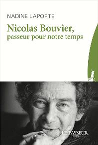 Couverture de «Nicolas Bouvier, passeur pour notre temps»