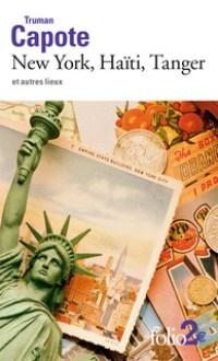 Couverture de « New York, Haïti, Tanger et autres lieux »