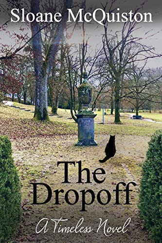 The Dropoff: A Timeless Novel (The Nigel Manning Series Book 1) by Sloane McQuiston