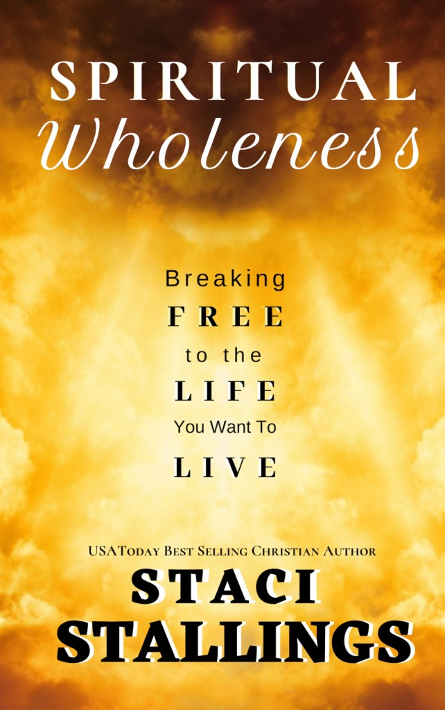 Book Cover: Spiritual Wholeness: Breaking Free to the Life You Want To Live