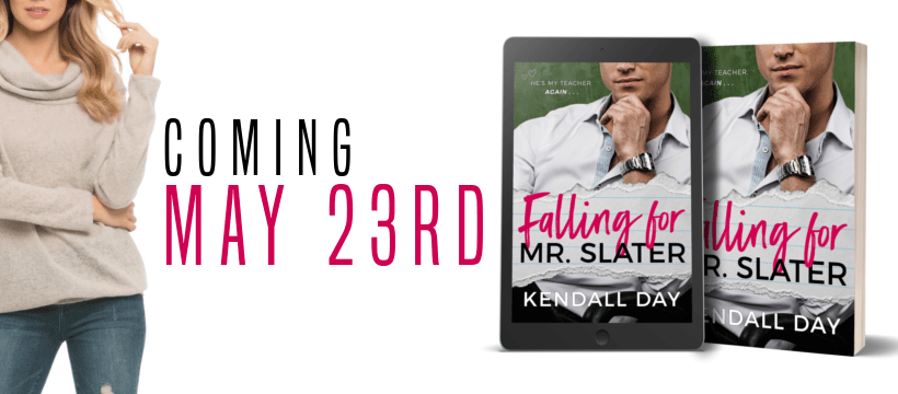 Falling For Mr Slater by Kendall Day - FB Cover Photo 3
